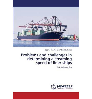 Problems and Challenges in Determining a Steaming Speed of Liner Ships