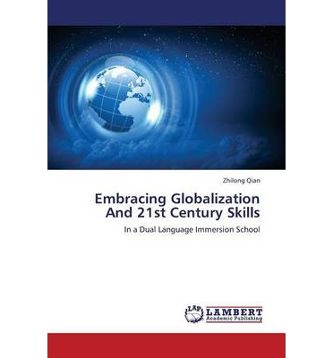 Embracing Globalization and 21st Century Skills