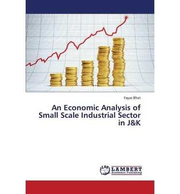 An Economic Analysis of Small Scale Industrial Sector in J&k