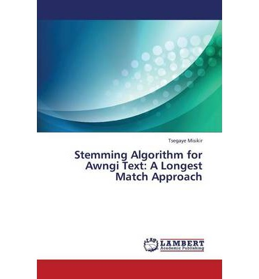 Stemming Algorithm for Awngi Text : A Longest Match Approach