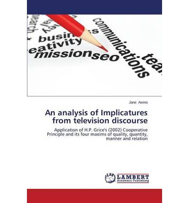 Il miglior forum per scaricare ebooks gratuiti An Analysis of Implicatures from Television Discourse 3659504491 in Italian FB2 by Awino Jane