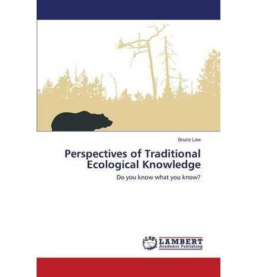 traditional ecological knowledge essay Articles short essays teaching resources contact articles the concept of traditional ecological knowledge (tek) has some of its origins in literatures on international development and adaptive management.