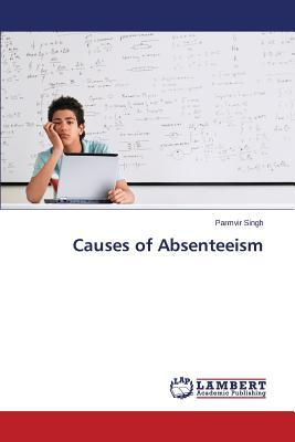 causes of absenteeism Possible causes of absenteeism include job dissatisfaction, ongoing personal issues and chronic medical problems regardless of the cause,.