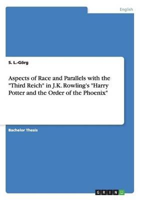 Aspects of Race and Parallels with the Third Reich in J.K. Rowling's Harry Potter and the Order of the Phoenix