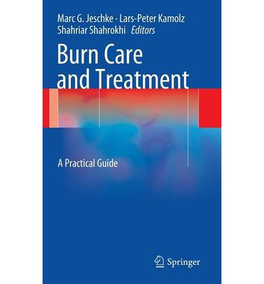 Laden Sie das epub-Buch auf Kindle herunter Burn Care and Treatment : A Practical Guide by Marc G. Jeschke, Lars-Peter Kamolz, PDB
