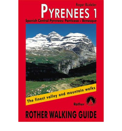 Pyrenees: Spanish Central Pyrenees: Panticosa - Benasque v. 1 : The Finest Valley and Mountain Walks - ROTH.E4821