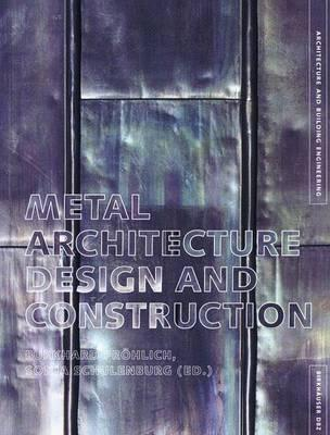 Metal Architecture : Design and Construction