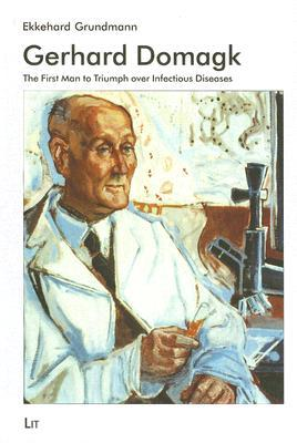 Descargas de libros electrónicos de libros electrónicos Gerhard Domagk : The First Man to Triumph Over Infectious Diseases by Ekkehard Grundmann (Literatura española) PDF FB2