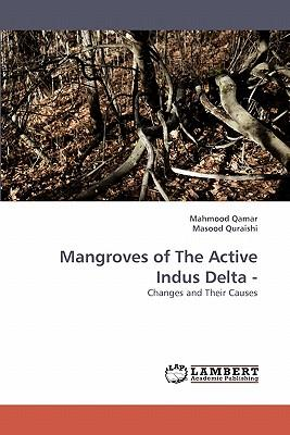 Download gratuito di ebook in formato pdf Mangroves of the Active Indus Delta - by Mahmood Qamar, Masood Quraishi, Qamar Mahmood, in Italian PDF FB2
