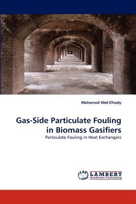 Gas-Side Particulate Fouling in Biomass Gasifiers