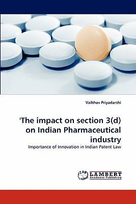 'The Impact on Section 3(d) on Indian Pharmaceutical Industry