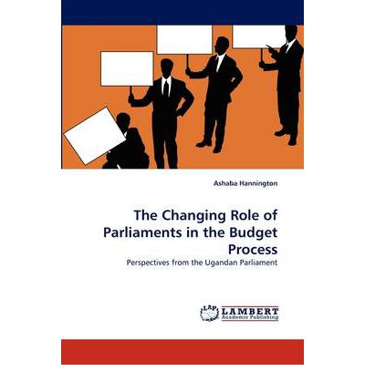 Kostenlose Bücher zum PDF-Download The Changing Role of Parliaments in the Budget Process by Ashaba Hannington 3844393390 CHM