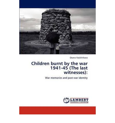 Children Burnt by the War 1941-45 (the Last Witnesses)