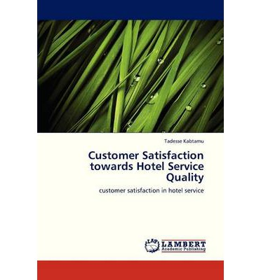 customer satisfaction of standard hotels in Higher dissatisfaction higher turnover in the hospitality satisfaction with hotel service and employee satisfaction on service quality and customer loyalty.