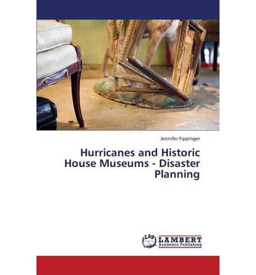 Hurricanes and Historic House Museums - Disaster Planning