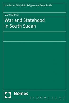 War and Statehood in South Sudan