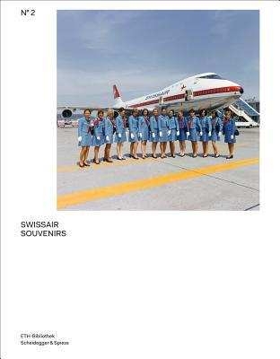 Swissair Souvenirs: No 2 : The Swissair Photo Archives