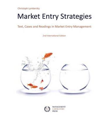 Buch im PDF-Format zum kostenlosen Download Market Entry Strategies : Text, Cases and Readings in Market Entry Management by Christoph Lymbersky ePub