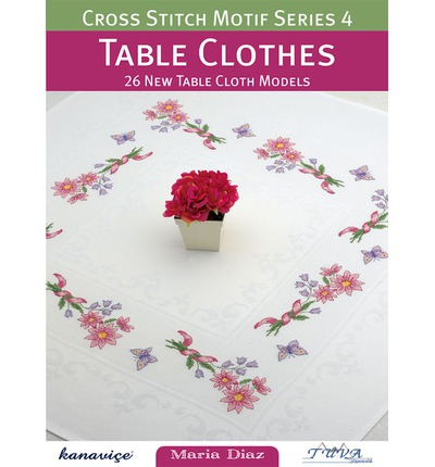 Cross Stitch Motif Series 4: Table Clothes : 26 New Table Cloth Models