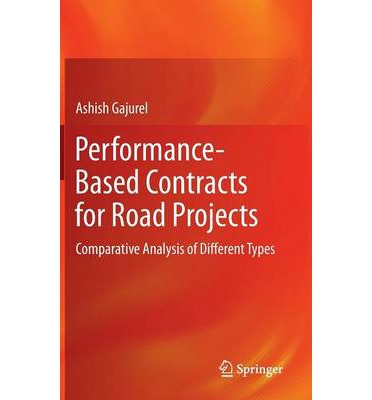 Performance-based Contracts for Road Projects : Comparative Analysis of Different Types