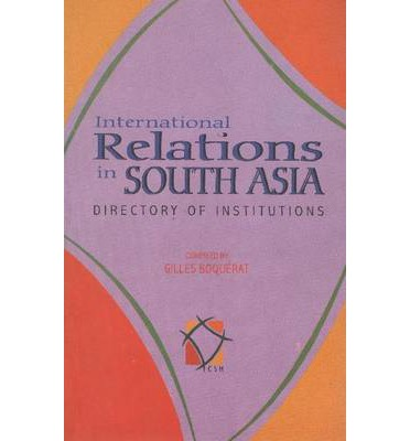 International Relations in South Asia : Directory and Illustrations
