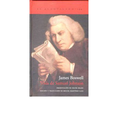Vida de Samuel Johnson, doctor en leyes / The Life of Samuel Johnson, LL.D.