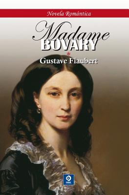 a character analysis of emma bovary from the novel madame bovary by gustave flaubert Get everything you need to know about charles bovary in madame bovary analysis, related quotes, timeline  all characters emma bovary charles bovary rodolphe boulanger léon dupuis monsieur homais monsieur lheureux the elder madame bovary berthe bovary monsieur rouault hippolyte  madame bovary by gustave flaubert upgrade to a.