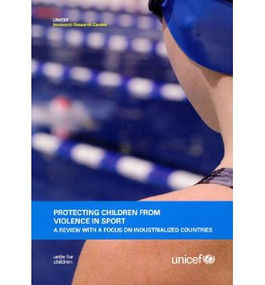 Protecting Children from Violence in Sport : A Review with a Focus on Industrialized Countries