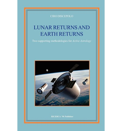 Lunar Returns and Earth Returns : Two Supporting Methodologies for Active Astrology