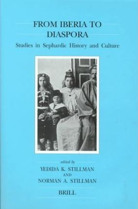 From Iberia to Diaspora : Studies in Sephardic History and Culture