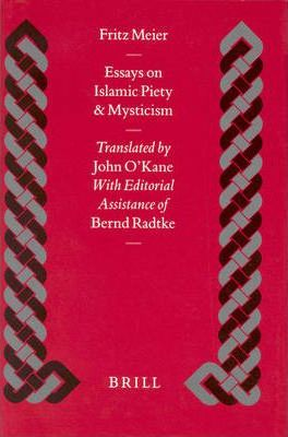 essays on islamic piety and mysticism The ascetic form of piety is practiced by sufis which involves living a devotional life by following the teachings of the quran and the sunnah otherwise known as islamic mysticism, is a branch of the islamic faith sufism essay - islam, as a religion, is divided into two.
