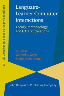 Language-Learner Computer Interactions : Theory, Methodology and Call Applications