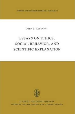 essays on ethics social behavior and scientific explanation