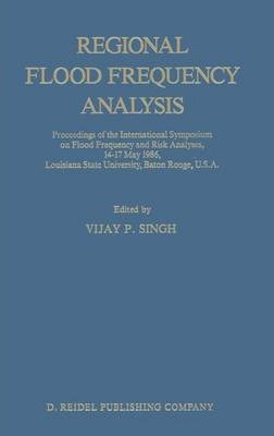 """Download gratuito di nuove pubblicazioni Regional Flood Frequency Analysis : Proceedings of the International Symposium on Flood Frequency and Risk Analyses, 14-17 May 1986, Louisiana State University, Baton Rouge, U.S.A. by Vijay P. Singh"""""""