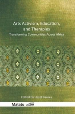 Arts Activism, Education, and Therapies : Transforming Communities Across Africa