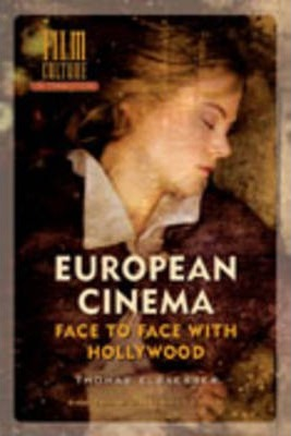 European Cinema : Face to Face with Hollywood