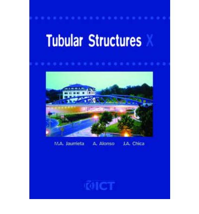 Tubular Structures X : Proceedings of the 10th International Symposium, Madrid, Spain, 18-20 September 2003