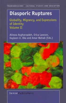 Diasporic Ruptures : Globality, Migrancy, and Expressions of Identity; Volume II