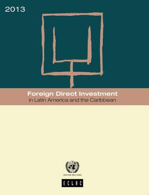 Foreign Direct Investment in Latin America and the Caribbean 2013 2013