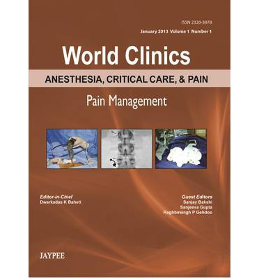 World Clinics: Anesthesia, Critical Care, & Pain - Pain Management: v. 1  Wor...
