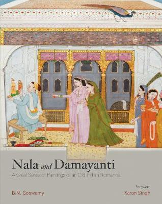 Nala and Damayanti : A Great Series of Paintings of an Old Indian Romance