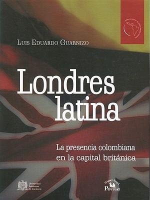 Download di audiolibri Amazon per mp3 Londres Latina : La Presencia Colombiana en la Capital Britanica PDF PDB 9789708190497