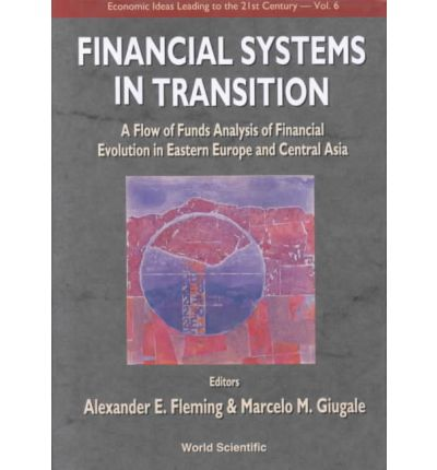 Financial Systems in Transition : A Flow Analysis Study of Financial Evolution in Eastern Europe and Central Asia