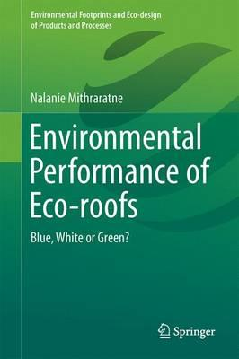 Environmental Performance of Eco-Roofs 2017 : Blue, White or Green?
