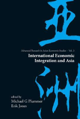International Economic Integration and Asia