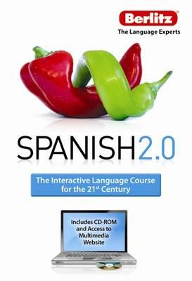 Berlitz Language: Spanish 2.0 : the Interactive Language Course for the 21st Century