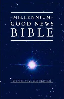 Bible: Good News Bible - Millennium Edition