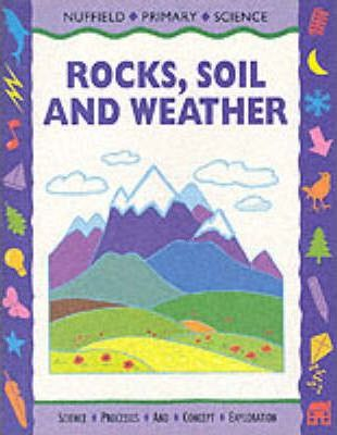 Nuffield Primary Science: Rocks, Soil and Weather