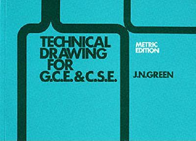 Technical Drawing Gce And Cse J N Green 9780003222982