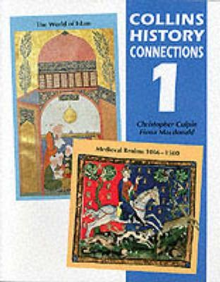 """History Connection 1: """"Medieval Realms, 1066-1500"""" and """"the World of Islam"""": 1"""